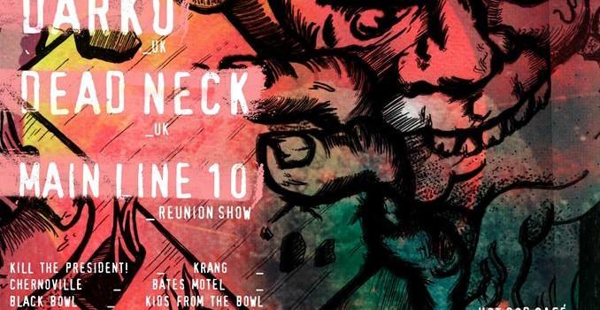 Cartel del concierto de Darko, Dead neck y Main Line 10, Kill the president, Kids from the bowl, Chernoville, que incluye Game of S.K.A.T.E. y partidas al Tony Hawk